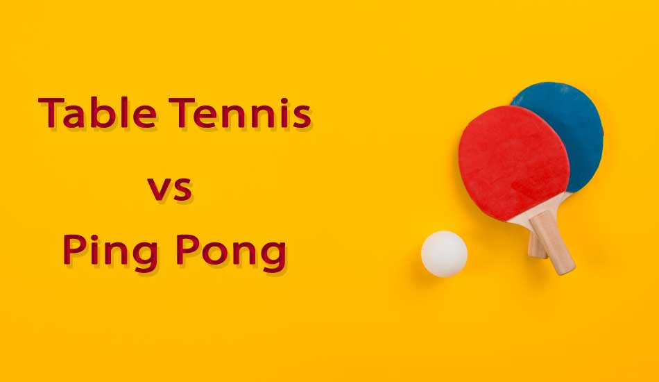 table tennis vs ping pong