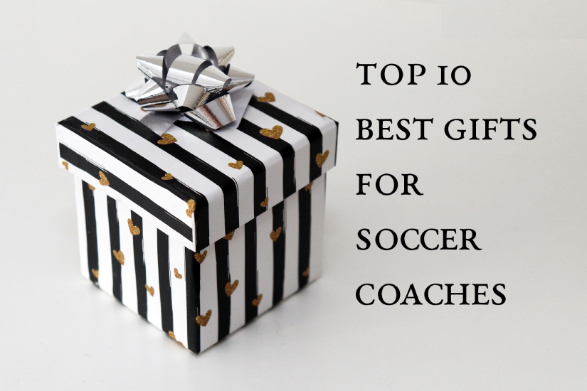 BEST GIFT IDEAS FOR SOCCER COACHES