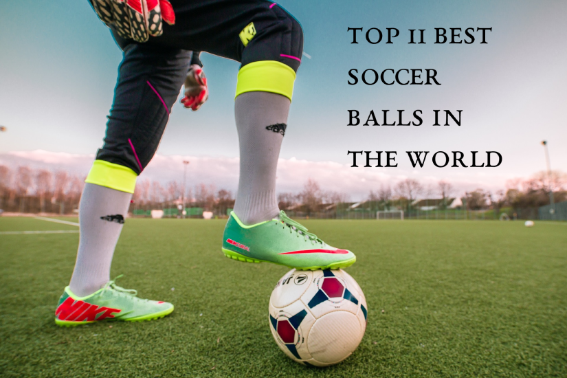 Top Soccer balls in the World